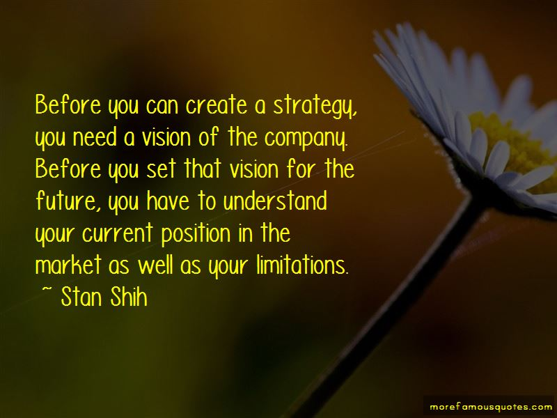 Stan Shih Quotes Pictures 3