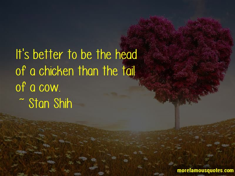 Stan Shih Quotes Pictures 4