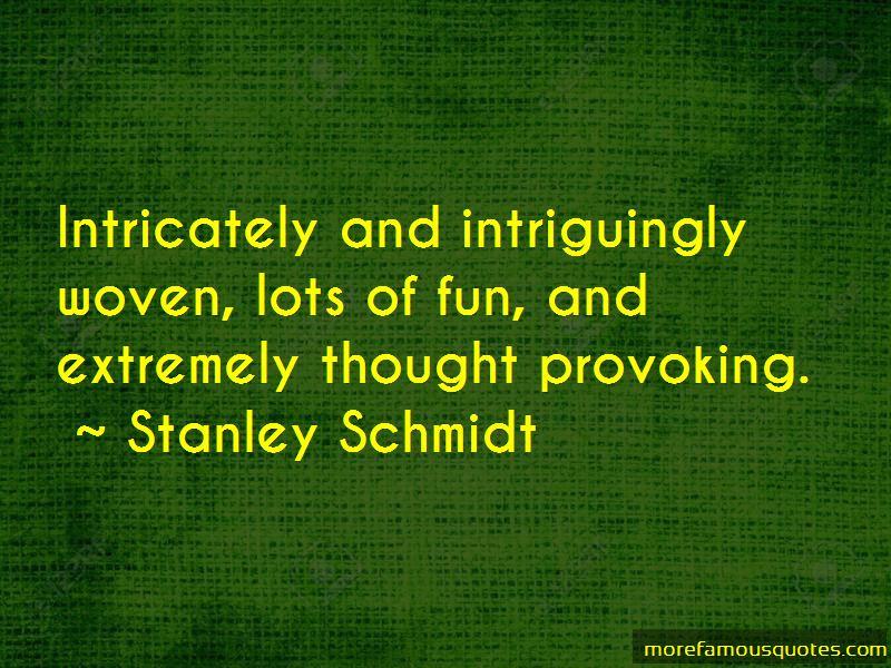 Stanley Schmidt Quotes Pictures 2