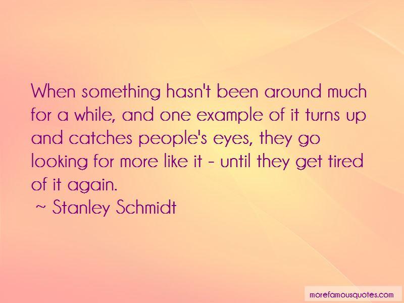 Stanley Schmidt Quotes Pictures 3