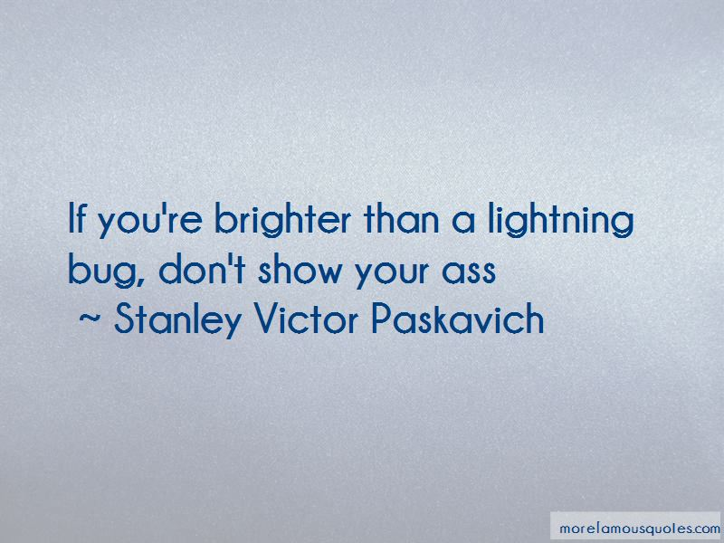 Stanley Victor Paskavich Quotes Pictures 2