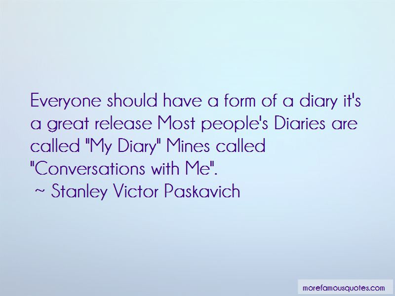 Stanley Victor Paskavich Quotes Pictures 4