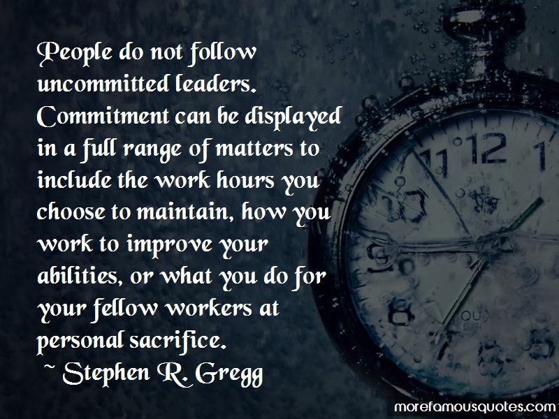 Stephen R. Gregg Quotes