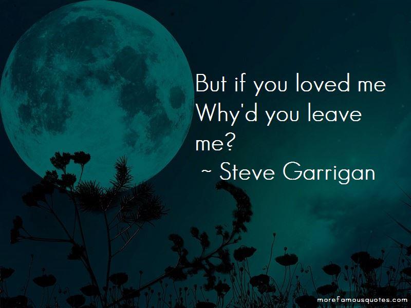 Steve Garrigan Quotes