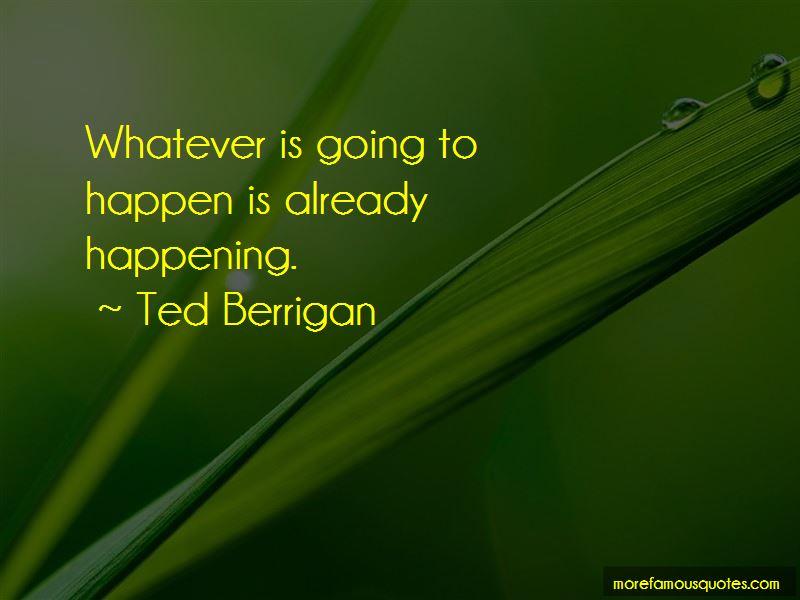 Ted Berrigan Quotes