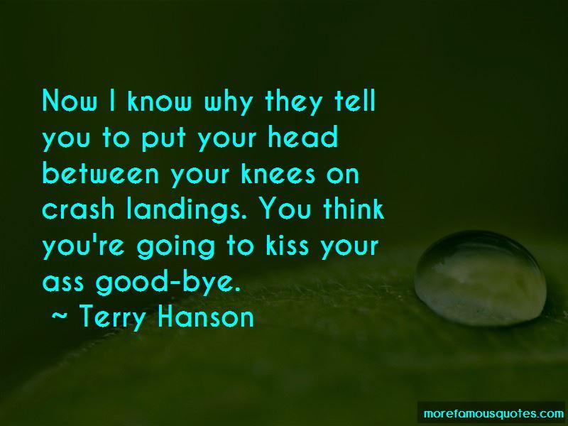 Terry Hanson Quotes