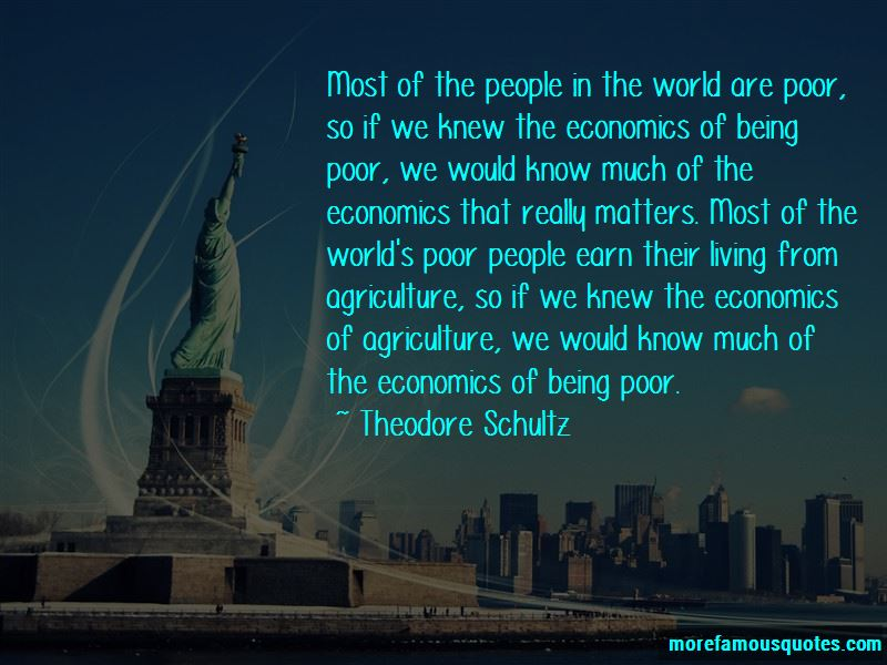 Theodore Schultz Quotes Pictures 2