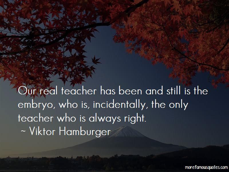 Viktor Hamburger Quotes