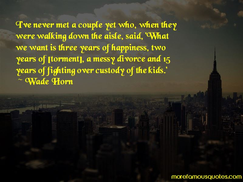 Wade Horn Quotes Pictures 3
