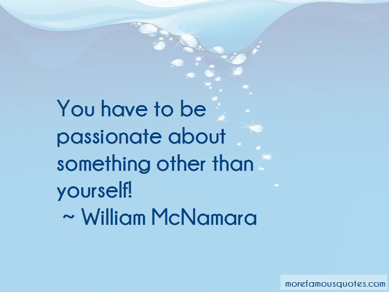 William McNamara Quotes