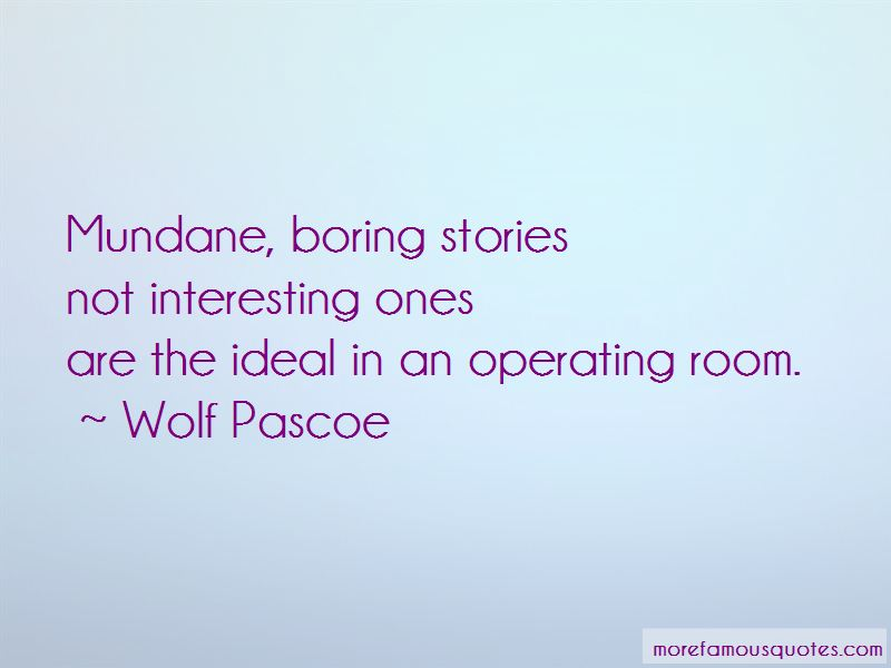 Wolf Pascoe Quotes