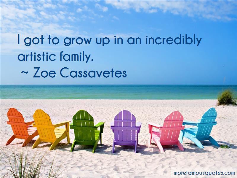 Zoe Cassavetes Quotes Pictures 4