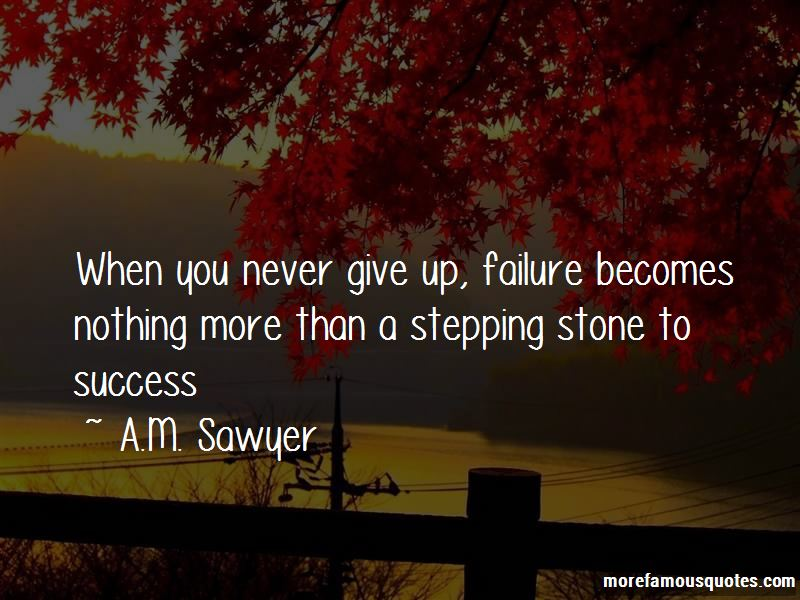 A.M. Sawyer Quotes Pictures 2