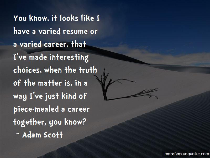 Adam Scott Quotes