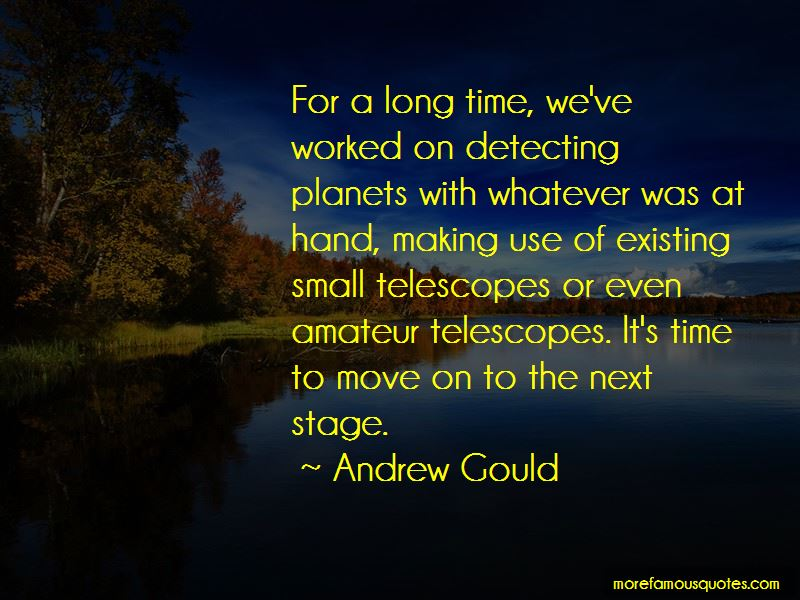 Andrew Gould Quotes