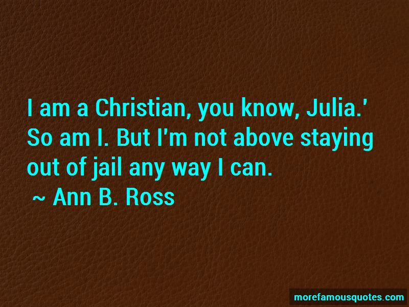 Ann B. Ross Quotes