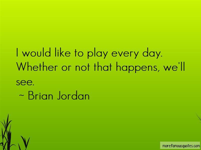 Brian Jordan Quotes Pictures 3