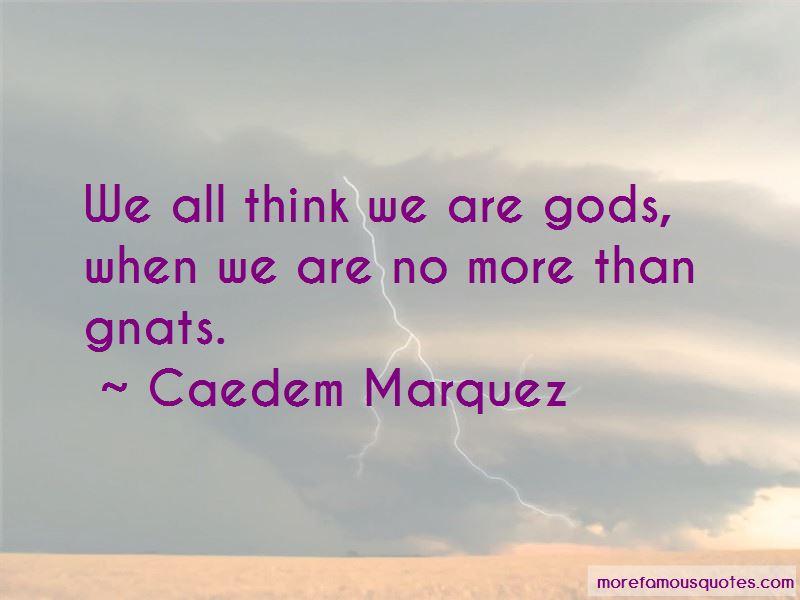 Caedem Marquez Quotes Pictures 3