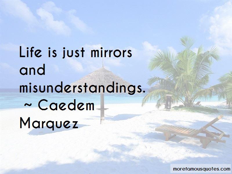 Caedem Marquez Quotes