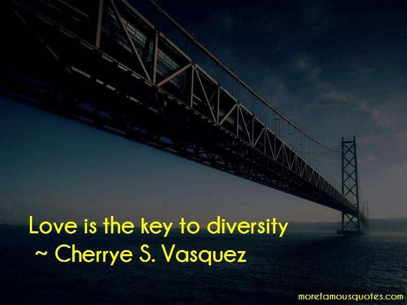 Cherrye S. Vasquez Quotes