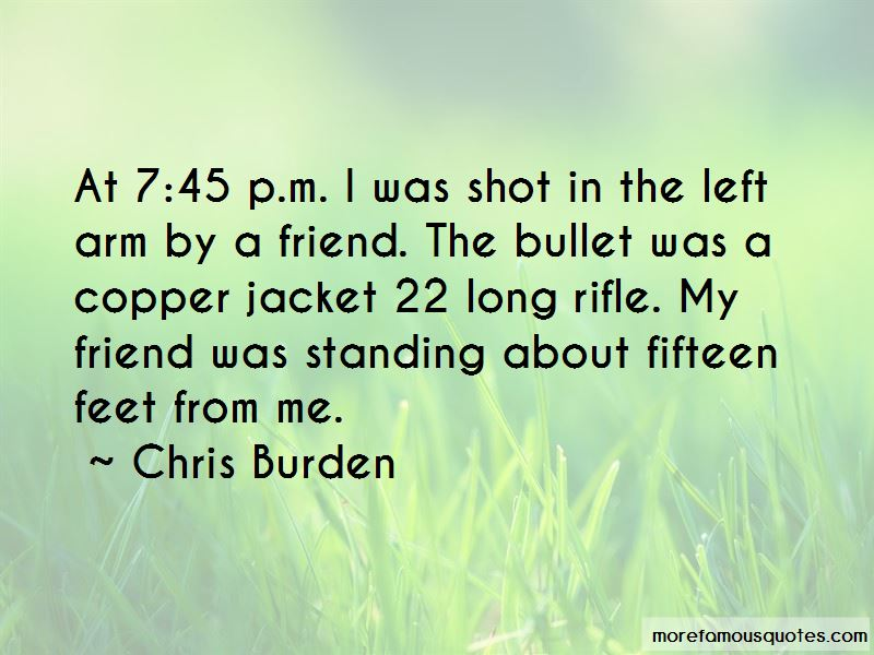 Chris Burden Quotes Pictures 2