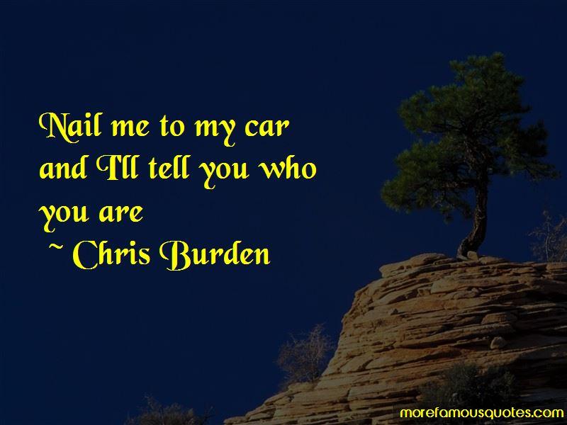 Chris Burden Quotes Pictures 4