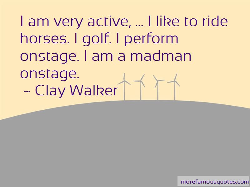 Clay Walker Quotes Pictures 2