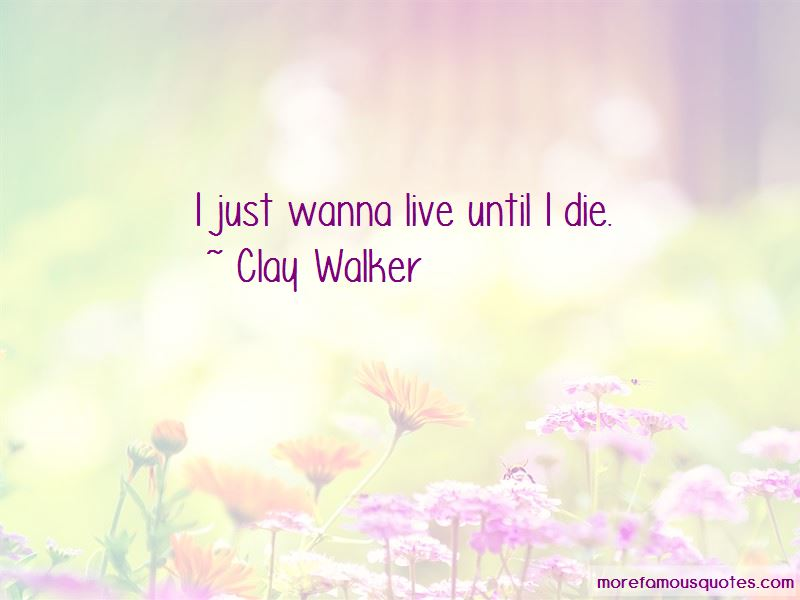 Clay Walker Quotes