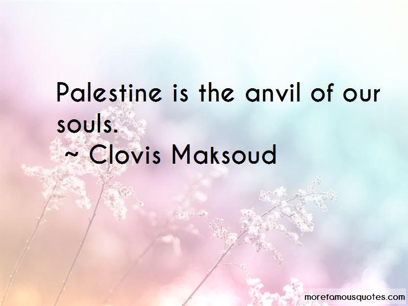 Clovis Maksoud Quotes