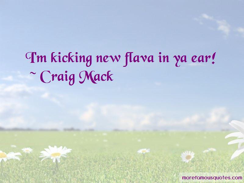 Craig Mack Quotes