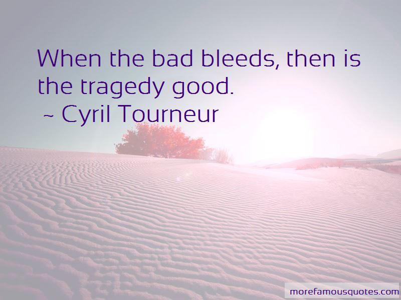 Cyril Tourneur Quotes Pictures 3