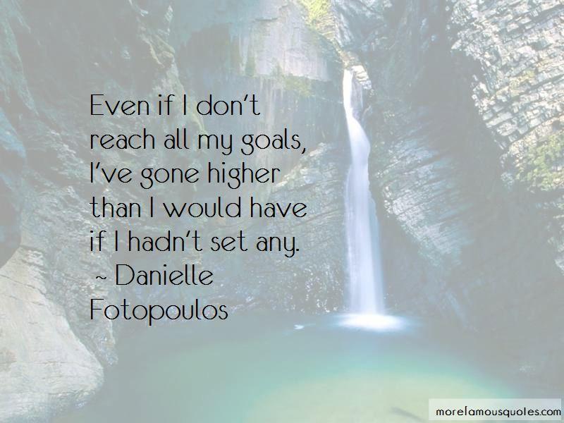 Danielle Fotopoulos Quotes Pictures 2