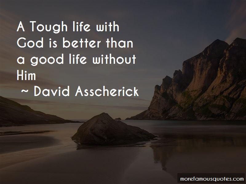 David Asscherick Quotes Pictures 3