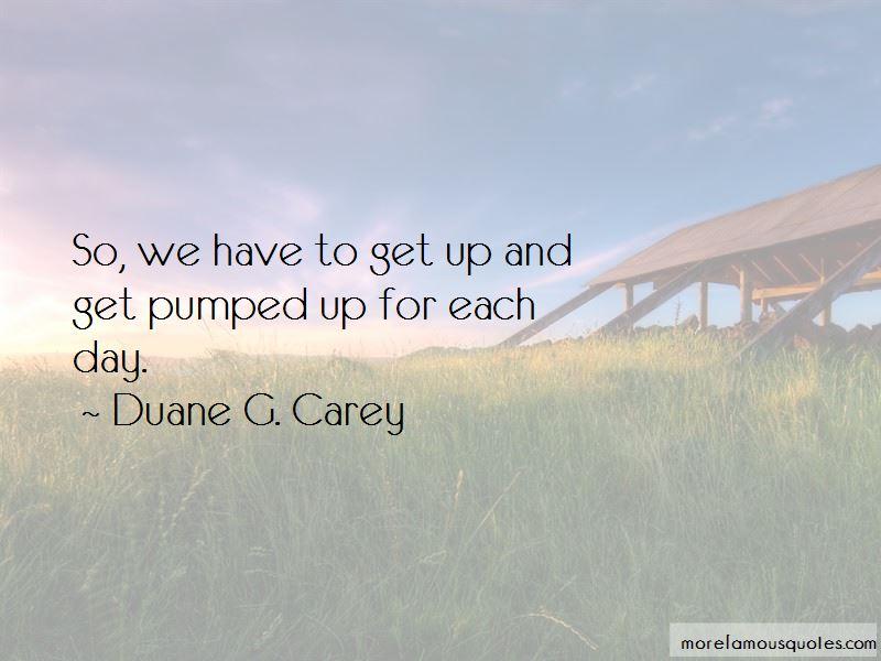 Duane G. Carey Quotes