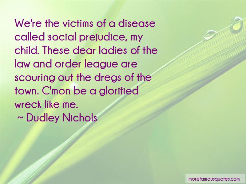 Dudley Nichols Quotes Pictures 4