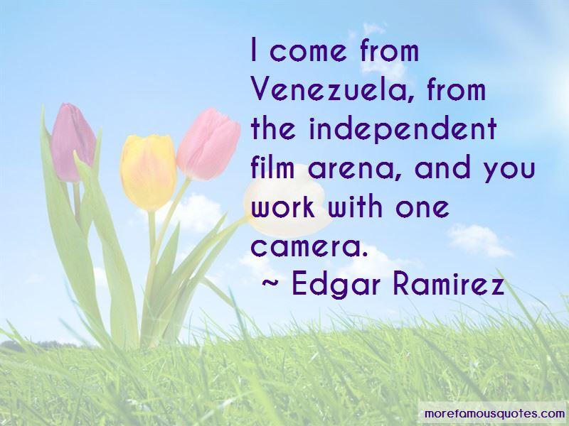 Edgar Ramirez Quotes Pictures 2