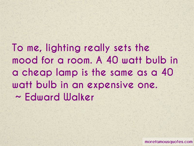 Edward Walker Quotes