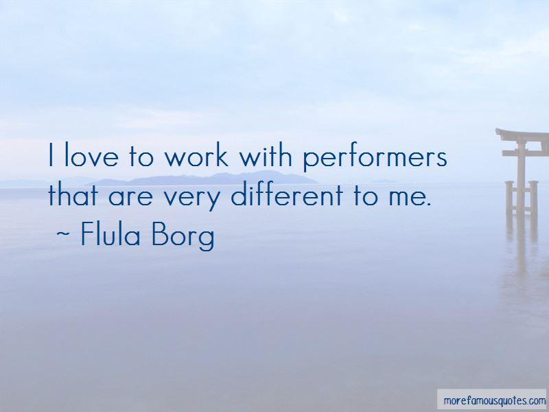Flula Borg Quotes