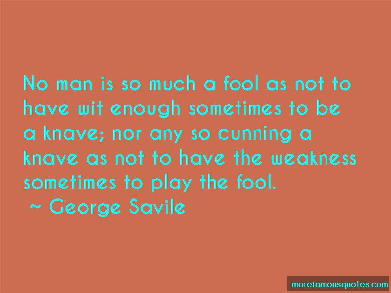 George Savile Quotes Pictures 2