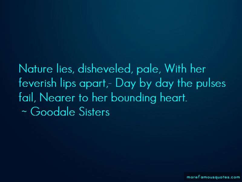 Goodale Sisters Quotes