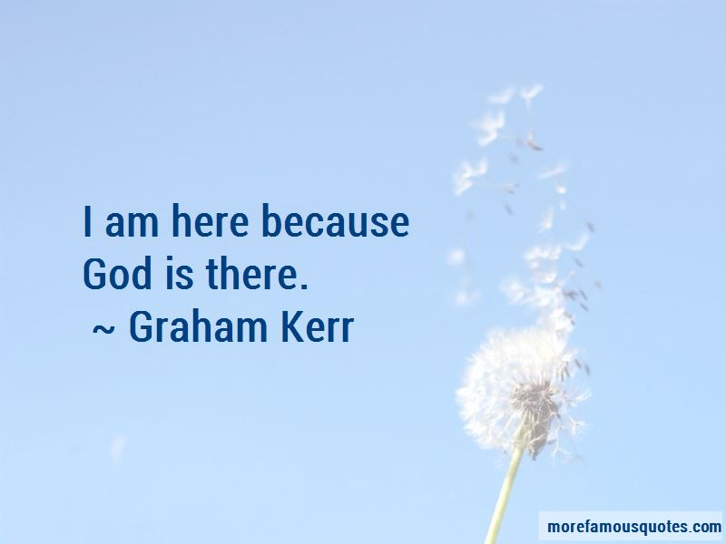 Graham Kerr Quotes
