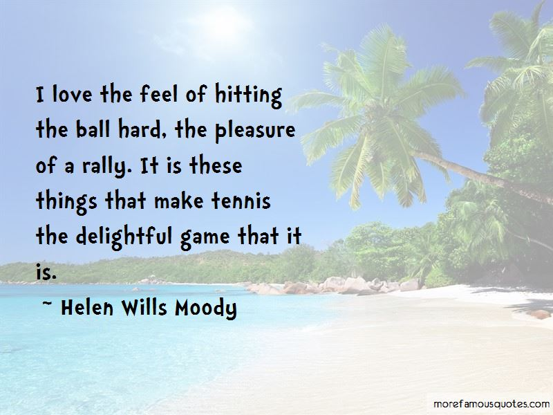 Helen Wills Moody Quotes Pictures 4