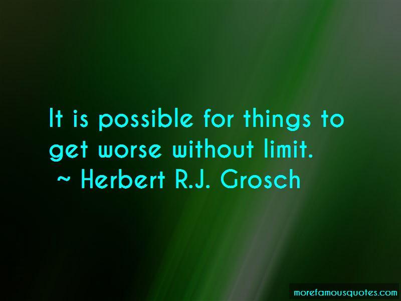 Herbert R.J. Grosch Quotes