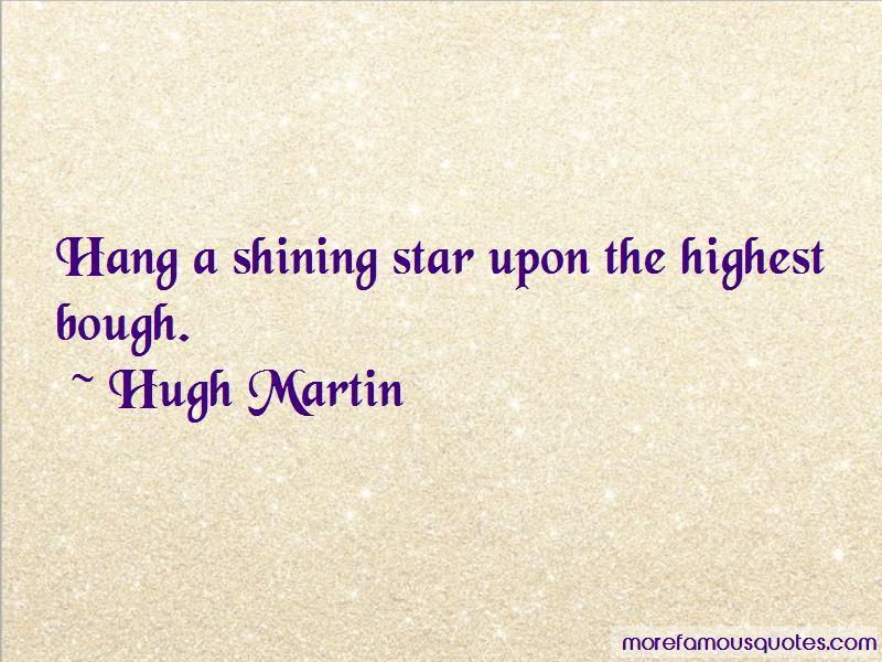 Hugh Martin Quotes Pictures 4