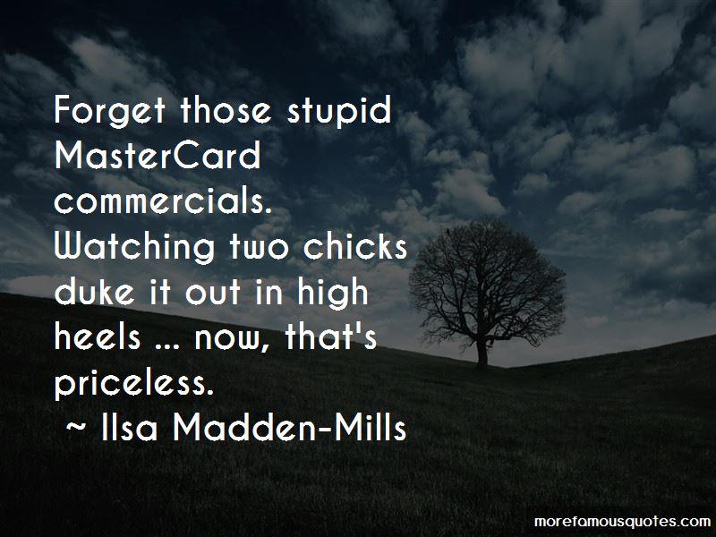 Ilsa Madden-Mills Quotes