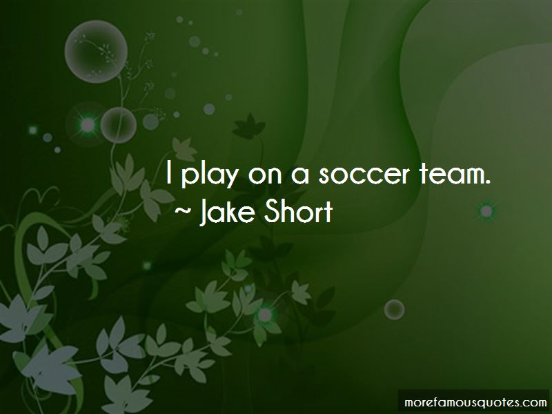 Jake Short Quotes