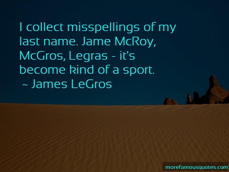 James LeGros Quotes