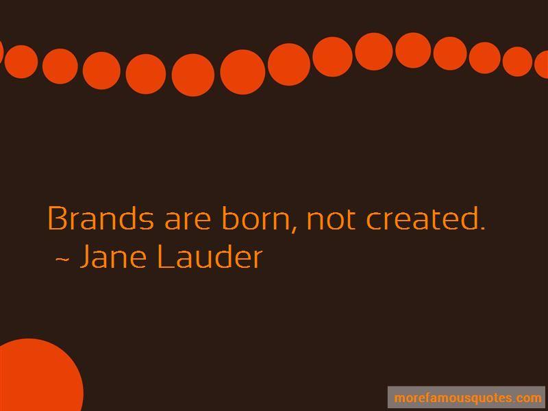 Jane Lauder Quotes