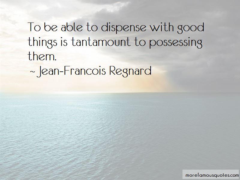 Jean-Francois Regnard Quotes Pictures 4