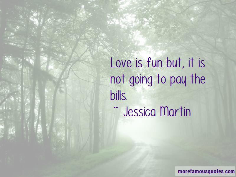 Jessica Martin Quotes